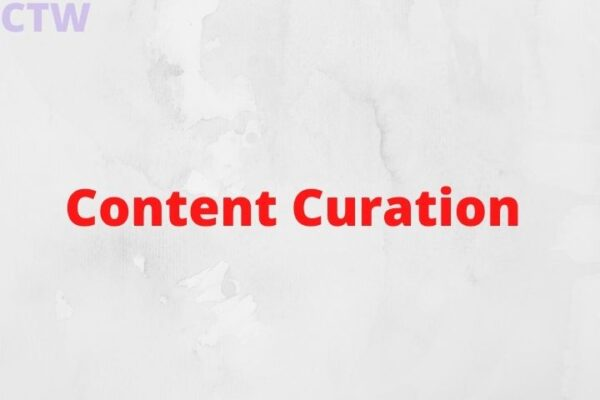 All You Need To Know About Content Curation